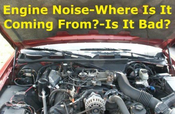 Exploring Engine Noises - Spend Time Diagnosing Not Fixing