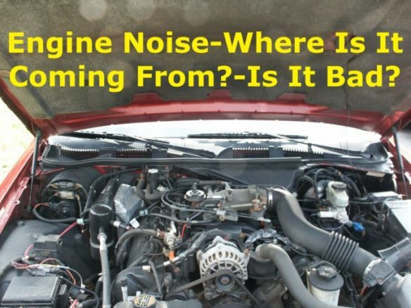 Exploring Engine Noises - Spend Time Diagnosing Not Fixing