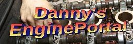 Welcome to DannysEnginePortal.com-Helping Solve Engine Problems